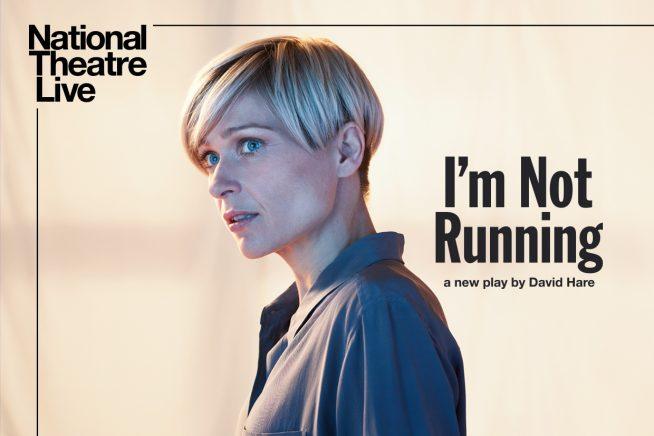 NT LIVE: I&#8217&#x3B;m Not Running (Encore)