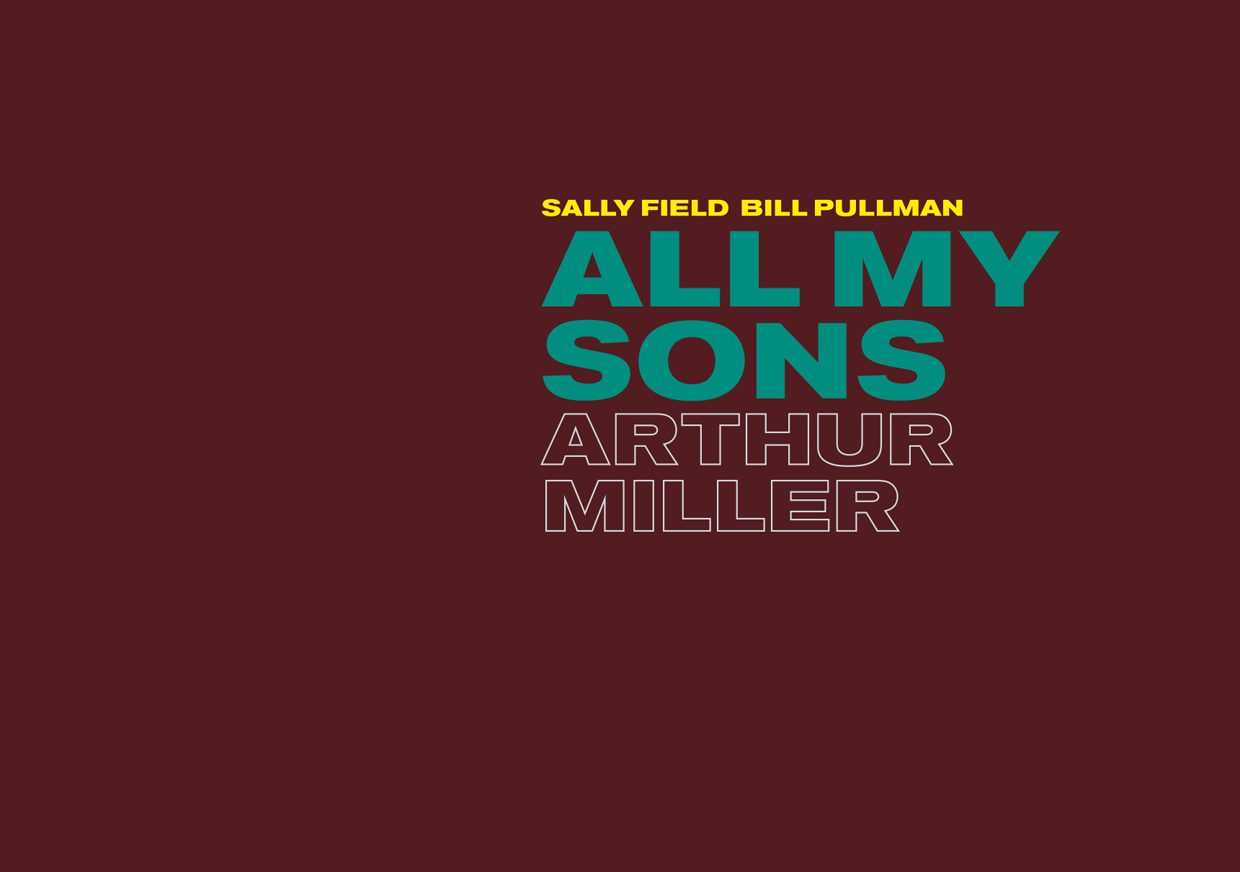 On a burgundy-brown background the words NT Live: All My Sons sits in green. Above it are the names of the lead cast Sally Field and Bill Pullman in Yellow. At the bottom is the white outlines of the writer's name Arthur Miller.