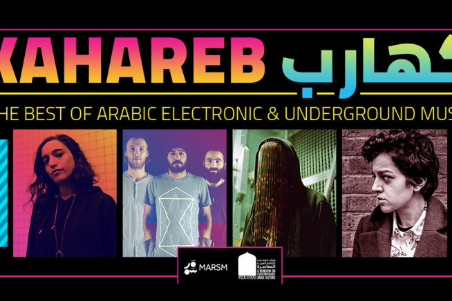 Kahareb كهارب – Best of Arabic Electronic & Underground Music