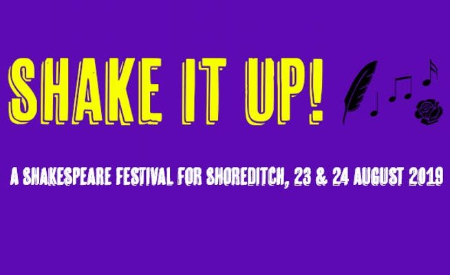 Shake it Up! A Shakespeare Festival for Shoreditch