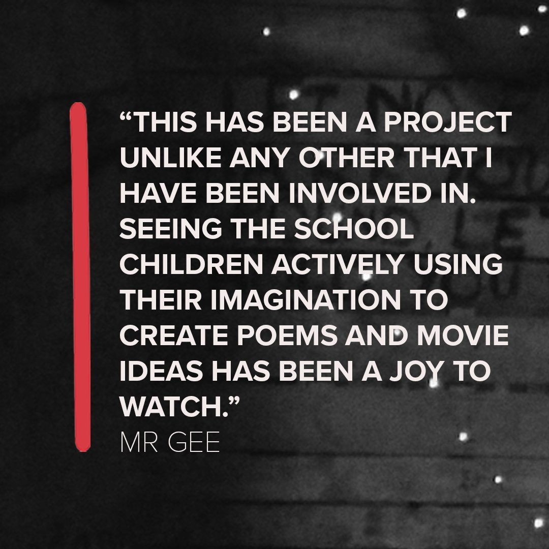 """Image shows a black and white background with a quote in the centre, which says 'This has been a project unlike any other that I have been involved in. Seeing the school children actively using their imagination to create poems and movie ideas has been a joy to watch."""" Mr Gee"""