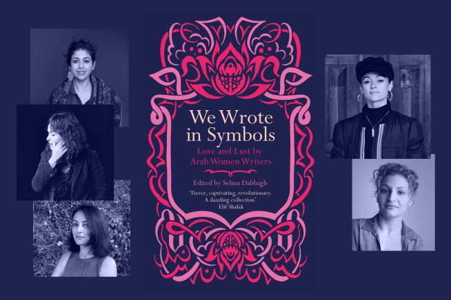 We Wrote in Symbols: Love and Lust by Arab Women Writers